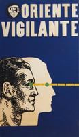 "(COR PCC OTE) ""Oriente Vigilante,"" N.D. Silkscreen print. 28.5 x 16.5 inches."