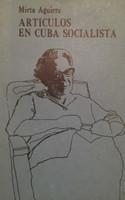 """Manolo T. Gonzalez (Cover) Mirta Aguirre (Author) 'Artículos en Cuba socialista,""""  1985."""