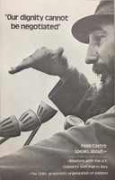 Fidel Castro (Author) Our dignity will not be negotiated, Fidel Castro speaks about... Venceremos Brigade (publisher)