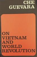 "Che Guevara (Author) George Lavan (Introduction) ""On Vietnam and world revolution,"" 1967."