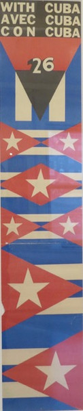 "Alfredo Rostgaard, ""With Cuba"", ND. Silk screen. 49"" X 10"""
