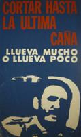 "Unsigned. ""Cortar hasta la ultima cana,"" N.D. Silkscreen print."