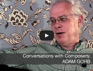 Conversations with Composers: ADAM GORB