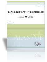 Black Belt, White Cadillac