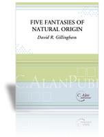 Five Fantasies of Natural Origin