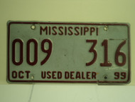 1999 MISSISSIPPI Used Auto Dealer License Plate 009 316