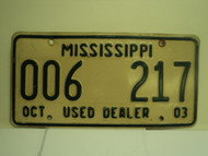 2003 MISSISSIPPI Used Auto Dealer License Plate 006 217