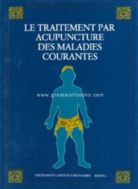 Le Traitement Par Acupuncture Des Maladies Courantes (The Miracle of Acupuncture - French Edition) - (WA08)
