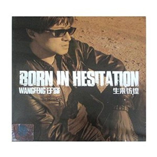 Wang Feng: Born in Hesitation (2 CDs) - (WW1A)