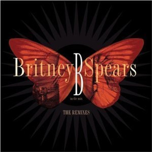 Britney Spears: B In The Mix, The Remixes (import) - (WYHB)