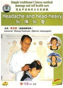 Headache and Head-heavy - Simple Traditional Chinese Medical Massage and Self Health Care - (WK13)