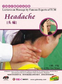 Lectures on Massage by Famous Experts of TCM - Headache - (WK2N)