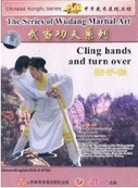 The Series of Wudang Martial Art - Cling hands and turn over - (WMEN)