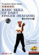 Basic Skill of Dart Finger (Biaozhi) - Yongchun Quan Series - (WM4Q)
