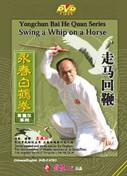Yongchun Bai He Quan Series - Swing a Whip on a Horse - (WM4V)