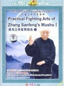 Practical Fighting Arts of Zhang Sanfeng???s Wushu I - The Essences of Zhang Sanfeng???s Wushu Sets - (WMBK)