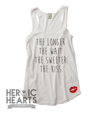 The Longer the Wait the Sweeter the Kiss Shirt