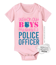 Watch Out Boys Daddy Is A Police Officer