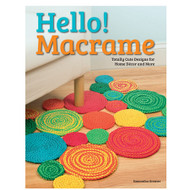 Hello! Macrame: Totally cute designs for home décor and more