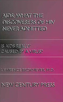 AIDS: What the Discoverers of HIV Never Admitted