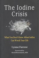 The Iodine Crisis - What You Don't Know About Iodine Can Wreck Your Life
