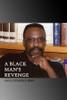 A Black Man's Revenge