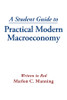 A Student Guide to Practical Modern Macroeconomy