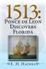 1513: Ponce de Leon Discovers Florida