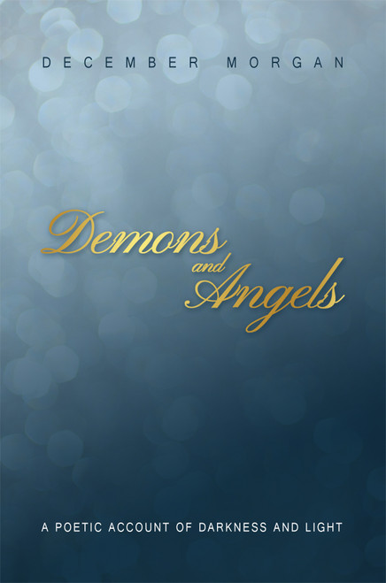 Demons and Angels: A Poetic Account of Darkness and Light