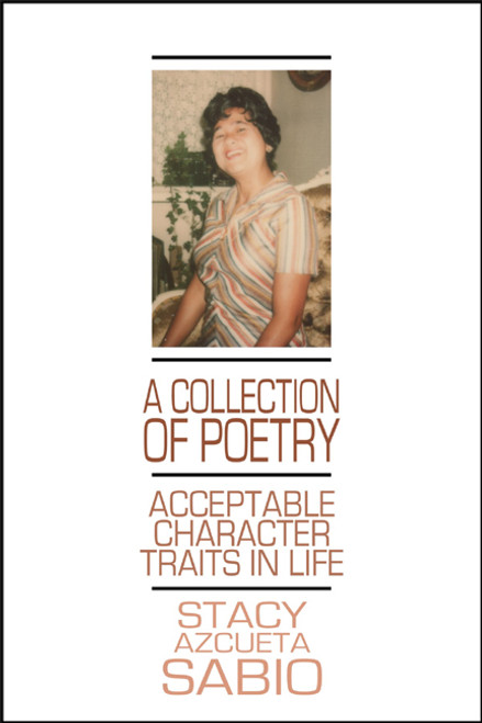 A Collection of Poetry: Acceptable Character Traits in Life