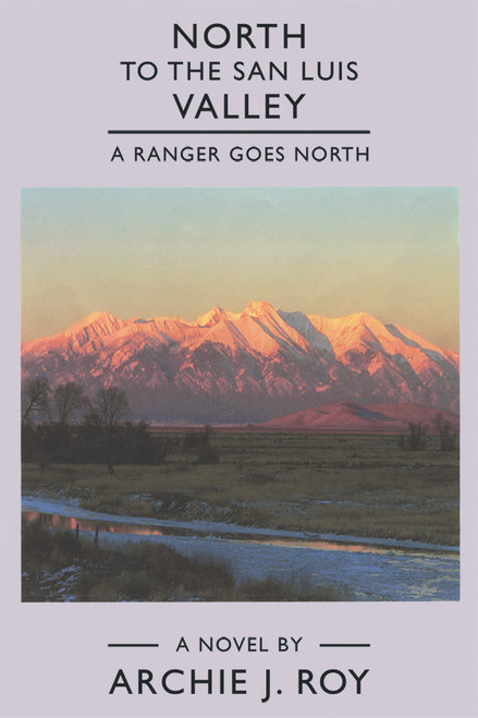 North to the San Luis Valley: A Ranger Goes North