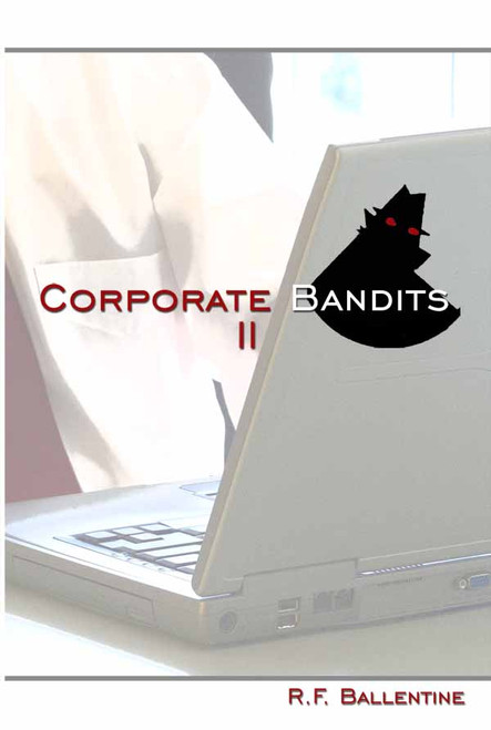 Corporate Bandits II