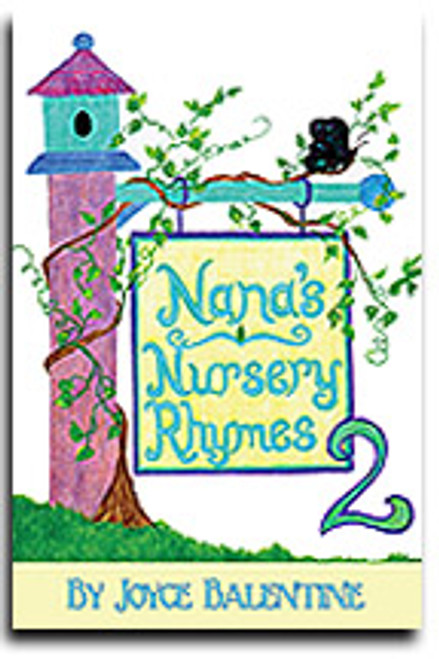 Nana????s Nursery Rhymes by Joyce Balentine