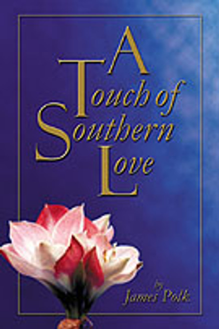 A Touch of Southern Love by James Polk