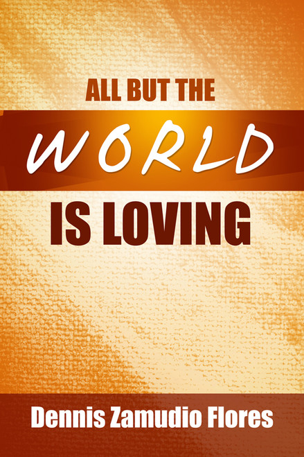 All But the World is Loving