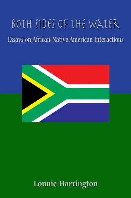 Both Sides of the Water: Essays on African-Native American Interactions