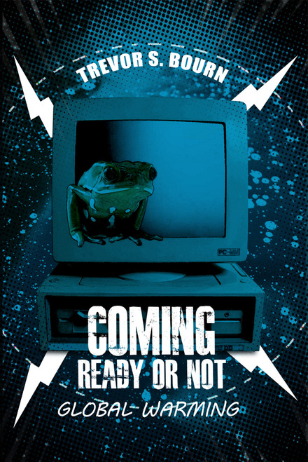 Coming Ready Or Not: Global Warming