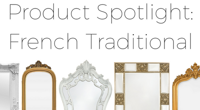 Product Spotlight: French Traditional Mirrors