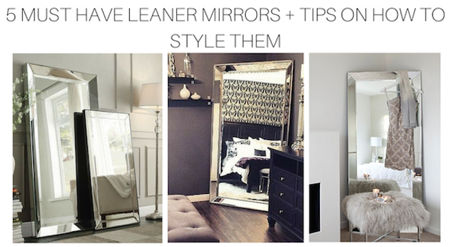 5 Must-Have SBC Decor Leaner Mirrors + Tips on How To Decorate With Them