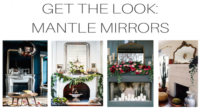 Get The Look: Over The Mantle Mirrors
