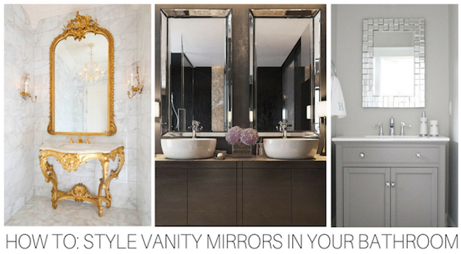 How To: Style Vanity Mirrors In Your Bathroom
