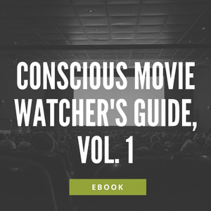 Conscious Movie Watcher's Guide, Vol. 1