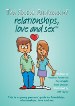 The Secret Business of Relationships, Love and Sex™