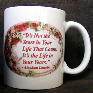 "Cup of Wisdom Candle - ""It's Not the  Years in Your  Life That Count. It's the Life in Your Years."""