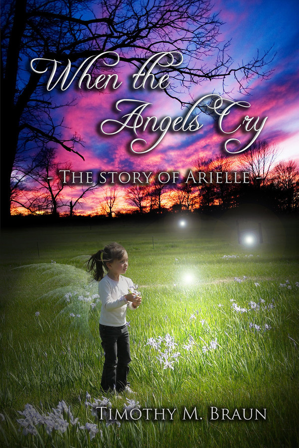 When The Angels Cry-The Story of Arielle-FREE SHIPPING
