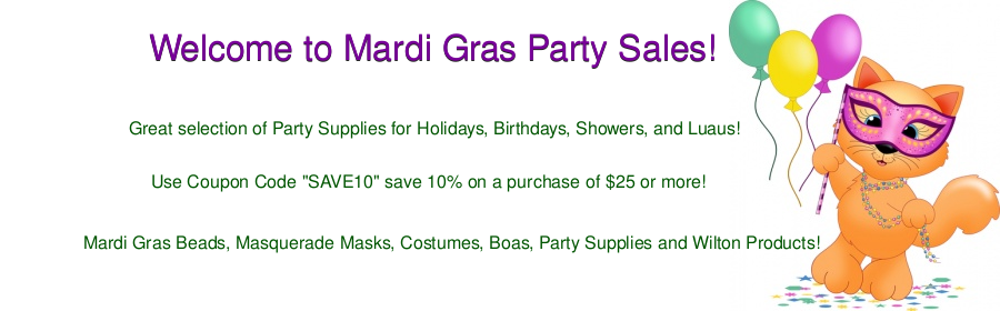 MardiGrasPartySales.com Coupon Code SAVE10 save 10% on a 25 purchase