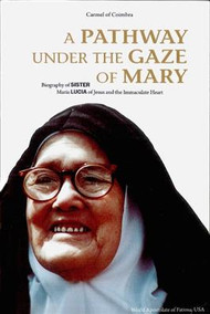 A Pathway Under the Gaze of Mary - Biography of Sr. Maria Lucia