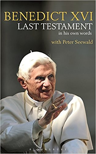 BENEDICT XVI Last Testament in His Own Words with Peter Seewald