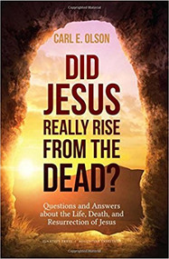 Did Jesus Really Rise from the Dead? By Carl E. Olson--LIMITED QUANTITY