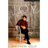 A CALL TO JOY: Living In The Presence of God